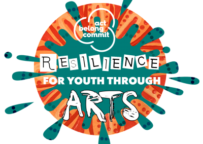 Act-Belong-Commit Resilience for Kids through Arts
